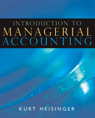 Introduction to Managerial Accounting by Kurt Heisinger image