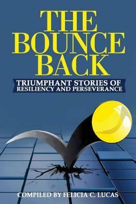 The Bounce Back by Felicia C Lucas