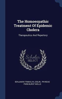 The Homoeopathic Treatment of Epidemic Cholera by Benjamin Franklin Joslin image