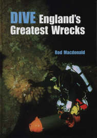 Dive England's Greatest Wrecks by Rod Macdonald image