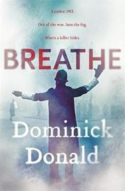 Breathe by Dominick Donald