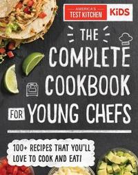 Complete Cookbook for Young Chefs by America's Test Kitchen