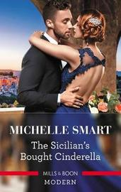 The Sicilian's Bought Cinderella by Michelle Smart