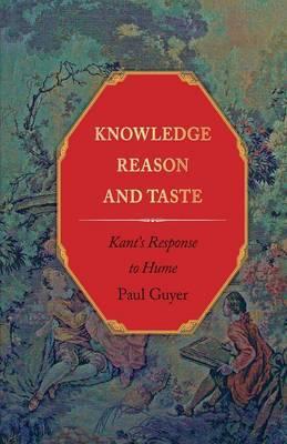 Knowledge, Reason, and Taste by Paul Guyer