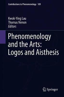 Phenomenology and the Arts: Logos and Aisthesis