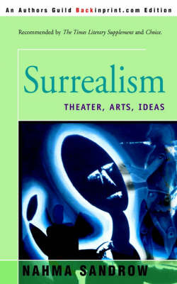Surrealism: Theater, Arts, Ideas by Nahma Sandrow image