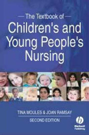 The Textbook of Children's and Young People's Nursing by Tina Moules
