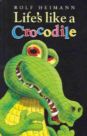 Life's Like a Crocodile by Rolf Heimann image
