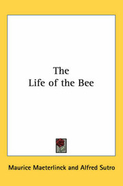 The Life of the Bee by Maurice Maeterlinck image