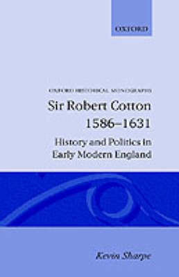 Sir Robert Cotton 1586-1631 by Kevin Sharpe image