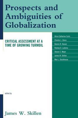 Prospects and Ambiguities of Globalization: Critical Assessments at a Time of Growing Turmoil image