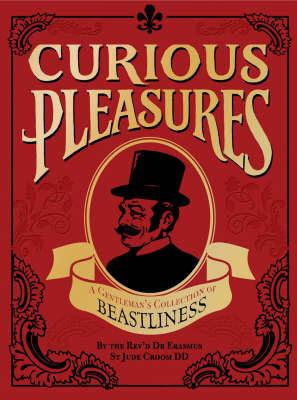 Curious Pleasures by Erasmus St Jude Croom