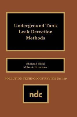 Underground Tank Leak Detection Methods by J.A. King