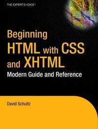 Beginning HTML with CSS and XHTML by David Schultz