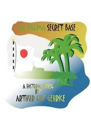 La Palma Secret Base by Arthur Leif Gehrke image