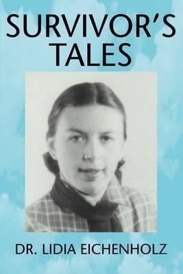 Survivor's Tales by Lidia Eichenholz image