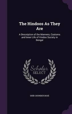 The Hindoos as They Are by Shib Chunder Bose image