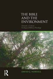 The Bible and the Environment by David G Horrell