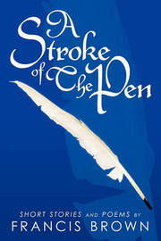 A Stroke of The Pen by Francis Brown