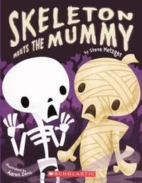 Skeleton Meets the Mummy by Steve Metzger