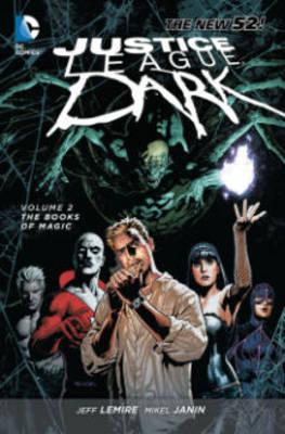Justice League Dark: Volume 2 by Jeff Lemire