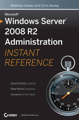 Microsoft Windows Server 2008 R2 Administration Instant Reference by Matthew Hester image