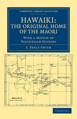 Hawaiki: The Original Home of the Maori by S Percy Smith