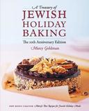 The 10th Anniversary Edition a Treasury of Jewish Holiday Baking by Marcy Goldman