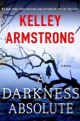 A Darkness Absolute by Kelley Armstrong image