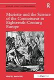 Mariette and the Science of the Connoisseur in Eighteenth-Century Europe by Kristel Smentek