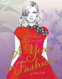 Sticker Fashionista: A Year in Fashion by Kelly Smith