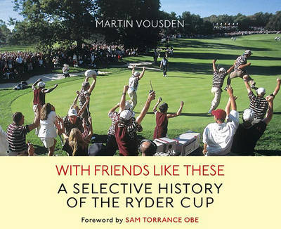 With Friends Like These (Ryder Cup) by Martin Vousden image