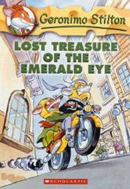 Lost Treasure of the Emerald Eye (Geronimo Stilton #1) by Geronimo Stilton