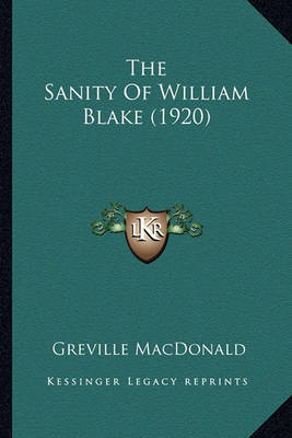 The Sanity of William Blake (1920) the Sanity of William Blake (1920) by Greville MacDonald image