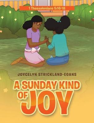 A Sunday Kind of Joy by Joycelyn Strickland-Egans