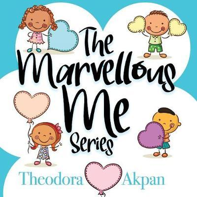 The Marvellous Me Series by Theodora Akpan