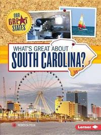 What's Great about South Carolina? by Rebecca Felix