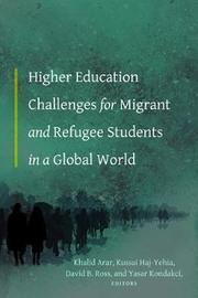 Higher Education Challenges for Migrant and Refugee Students in a Global World