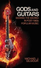 Gods and Guitars by Michael J. Gilmour