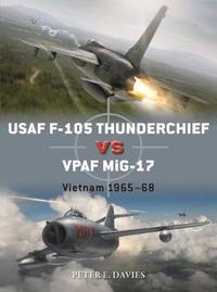 USAF F-105 Thunderchief vs VPAF MiG-17 by Peter E. Davies