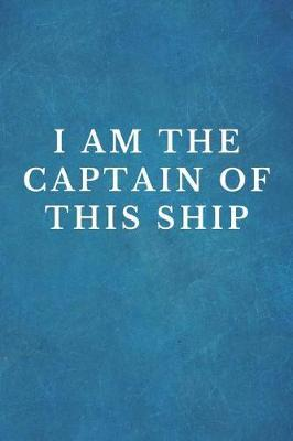 I Am The Captain Of This ship by Fundamental Books