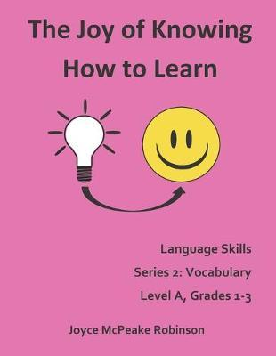The Joy of Knowing How to Learn, Language Skills Series 2 by Joyce McPeake Robinson