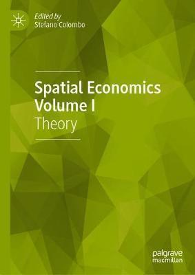 Spatial Economics Volume I