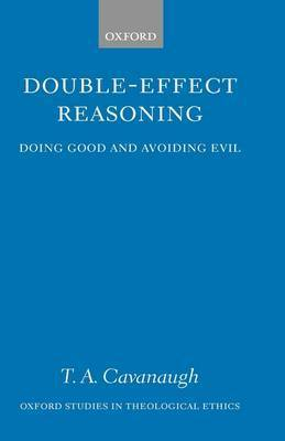Double-Effect Reasoning by T.A. Cavanaugh