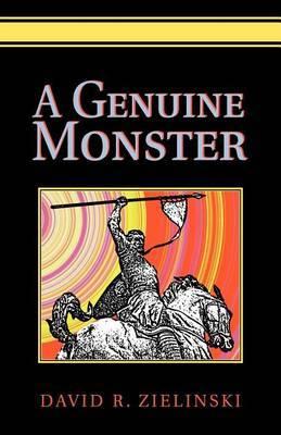 A Genuine Monster by David R Zielinski image