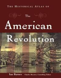 The Historical Atlas of the American Revolution by Ian Barnes image