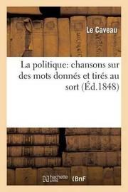 Le Caveau: Mots Donnes. 1848 (Politique) by Impr de a Appert