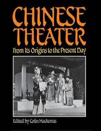 Chinese Theater by Colin Mackerras