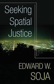 Seeking Spatial Justice by Edward W. Soja image