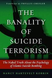 The Banality of Suicide Terrorism by Nancy Hartevelt Kobrin image